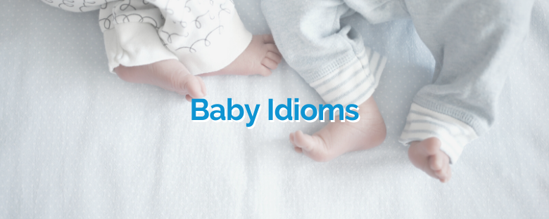 Baby Idioms