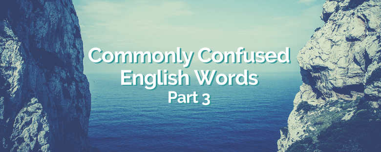 Commonly Confused English Words – Part 3
