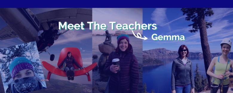Meet The Intrepid English Teachers – Gemma!