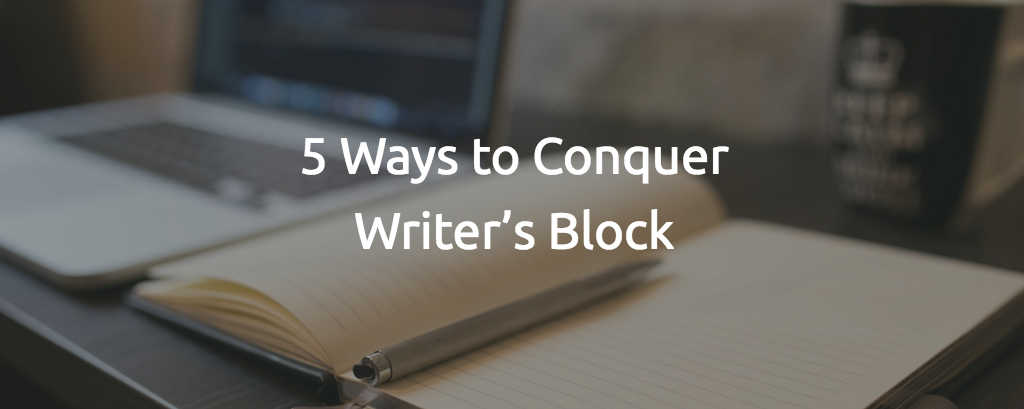 5 Ways to Conquer Writer's Block