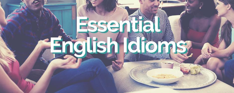 Essential English Idioms