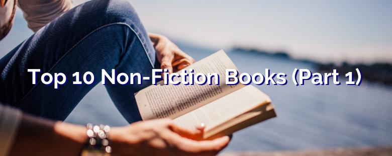 Top 10 Non-Fiction Books (Part 1)