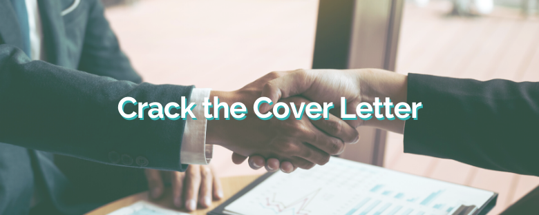 How to Crack the Cover Letter