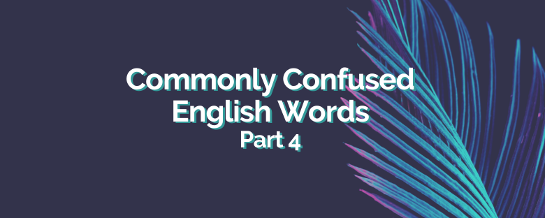 Lida's Commonly Confused English Words – Part 4