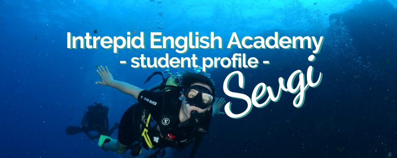 Intrepid English Student Profile – Sevgi