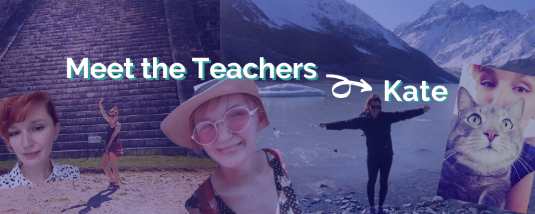 Meet the Intrepid English Teachers – Kate