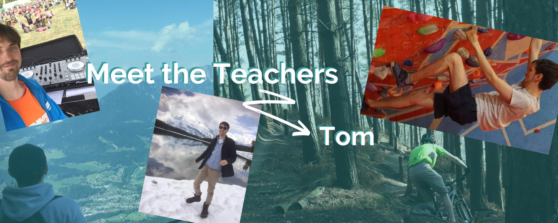 Meet The Teachers – Tom!