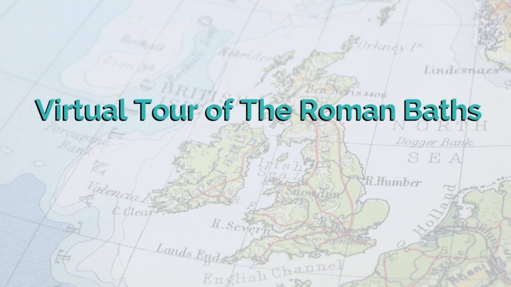 A map of Great Britain with the text 'A Virtual Tour of the Roman Baths' over the top