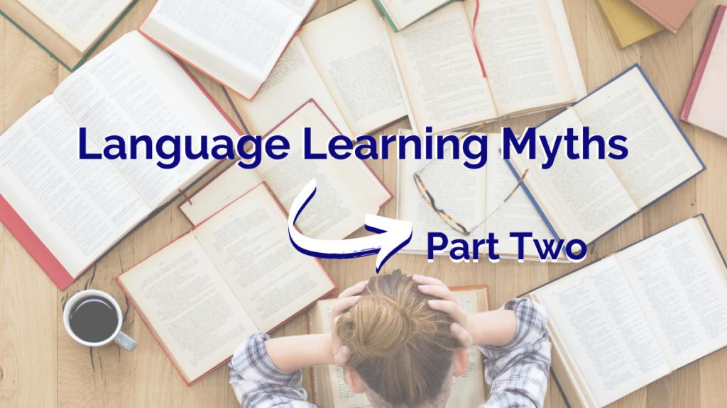 Language Learning Myths Part 2