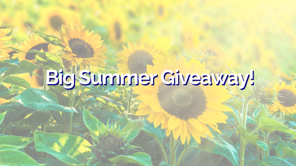 A field of sunflowers in the sun with the words 'Big Summer Giveaway' written across the picture