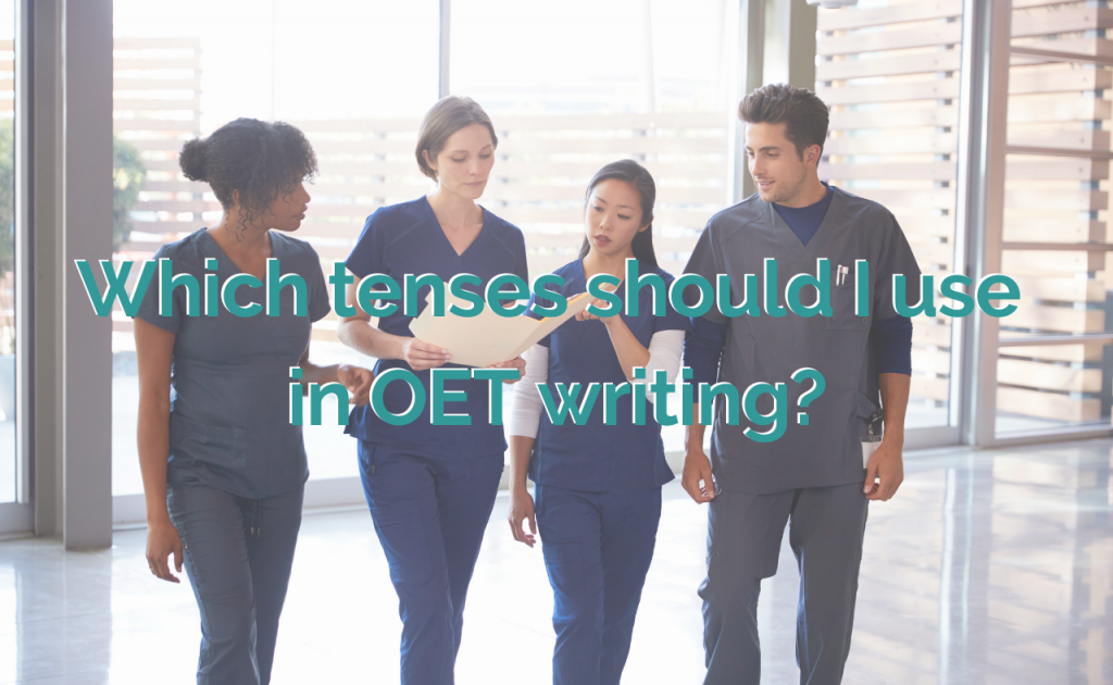 Which tense should I use in the OET writing?